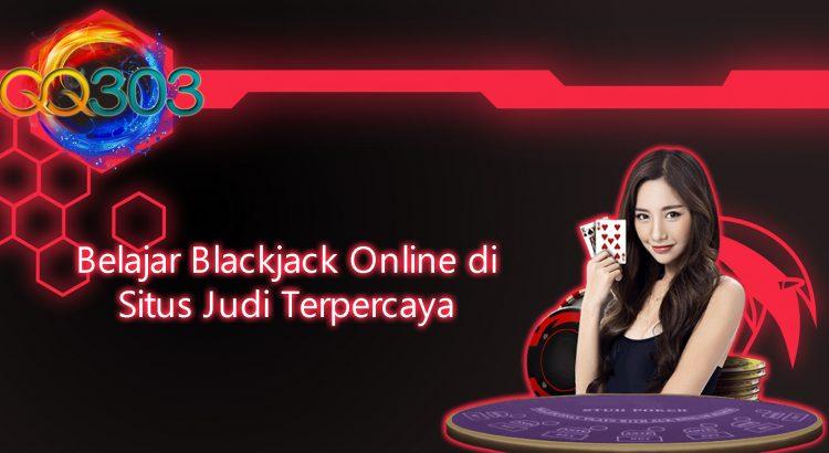 Belajar Blackjack Online di Situs Judi Terpercaya