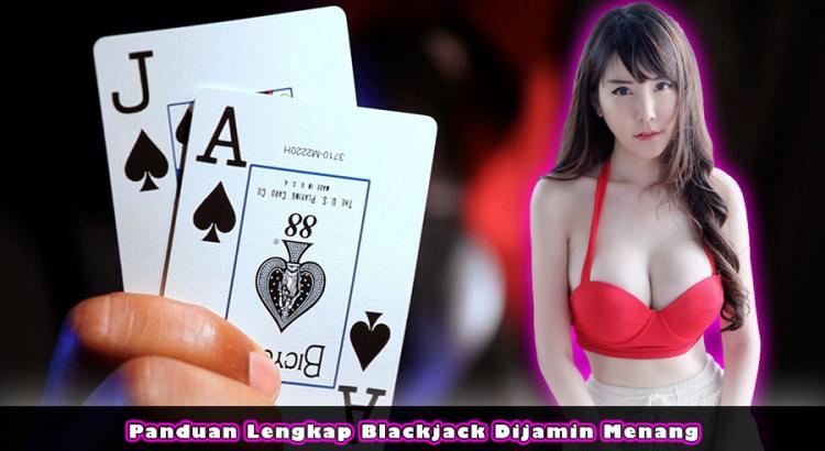Panduan Lengkap Blackjack Dijamin Menang